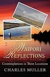 Waipori Reflections: Contemplations in Three Locations