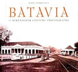 Batavia in Nineteenth Century Photographs