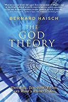 God Theory: Universes, Zero-Point Fields, and What's Behind It All