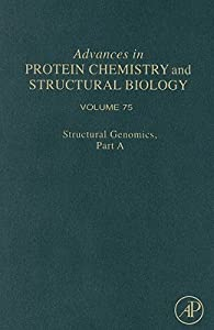 Advances in Protein Chemistry and Structural Biology, Volume 75: Structural Genomics, Part A