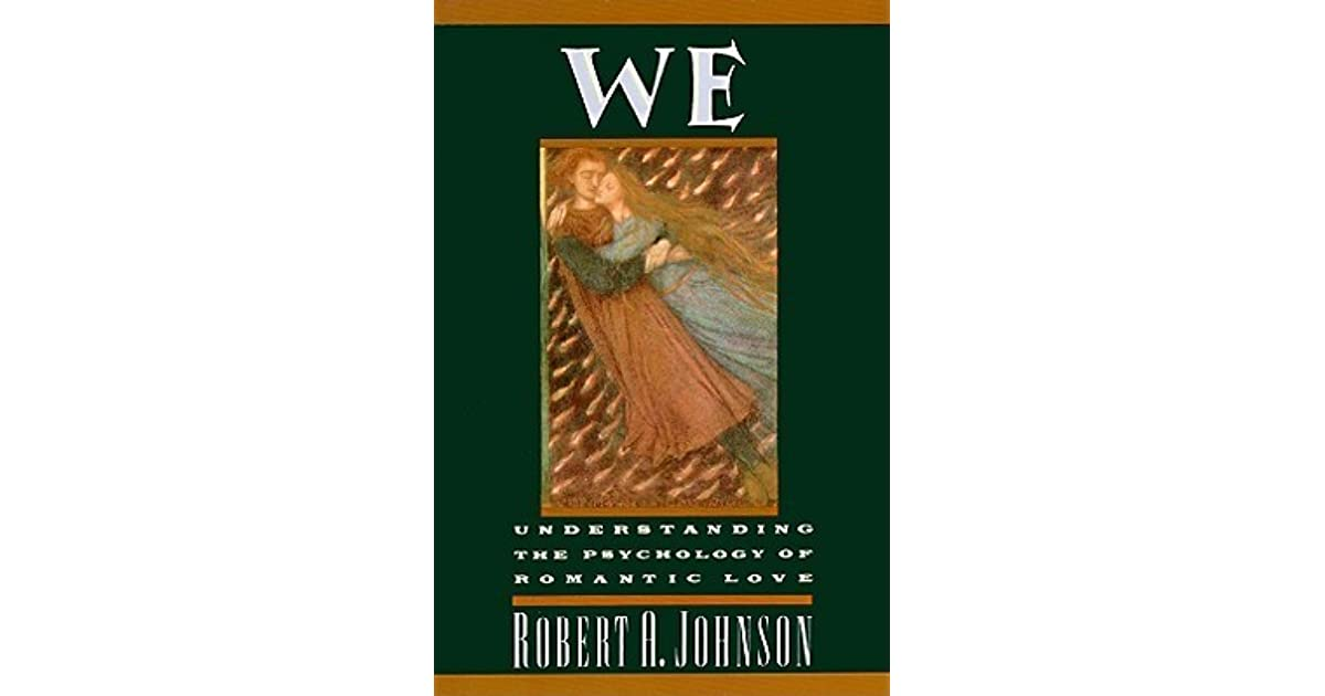 We: Understanding the Psychology of Romantic Love, Johnson, Robert A.