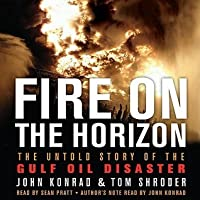 Fire on the Horizon: The Untold Story of the Explosion Aboard the Deepwater Horizon