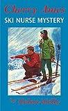 Ski Nurse Mystery (Cherry Ames, #27)