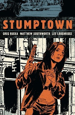 Stumptown, Vol. 1 by Greg Rucka