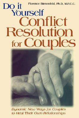 Do-it-yourself-conflict-resolution-for-couples-dynamic-new-ways-for-couples-to-heal-their-own-relationships