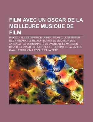 Film Avec Un Oscar de La Meilleure Musique de Film: Pinocchio, Les Dents de La Mer, Titanic, Le Seigneur Des Anneaux: Le Retour Du Roi