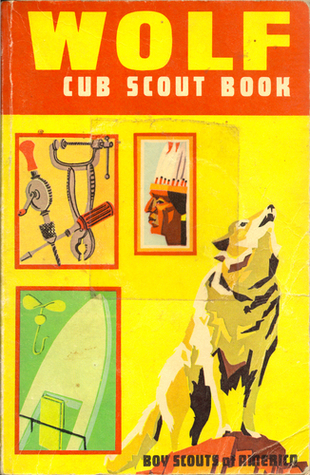Wolf Cub Scout Book By The Boy Scouts Of America