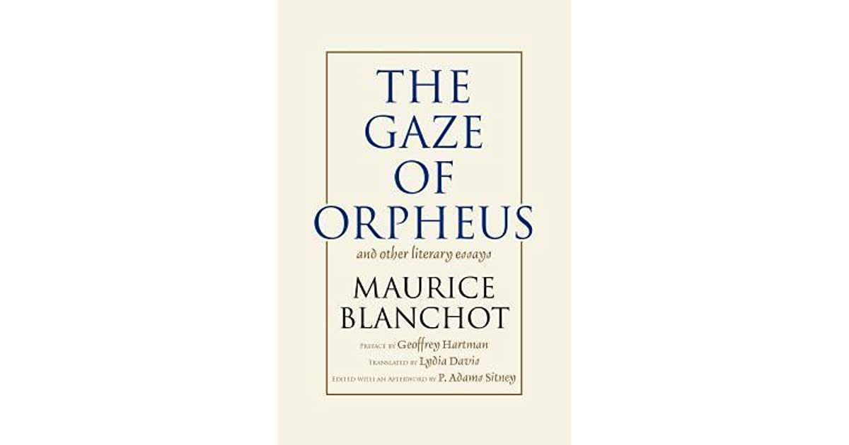Gaze of Orpheus and Other Literary Essays