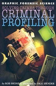 Solving Crimes Through Criminal Profiling