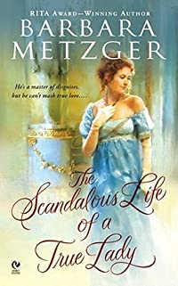 The Scandalous Life of a True Lady