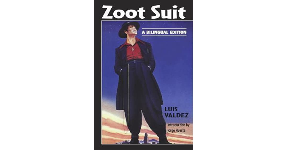 zoot suit luis valdez Edward james olmos as el pachuco and daniel valdez as henry reyna, mark   california, zoot suit, written by luis valdez, is a musical drama that recounts.
