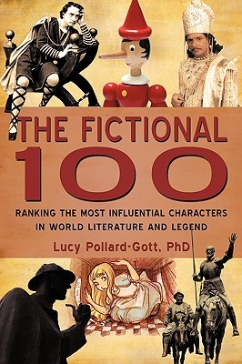 The Fictional 100: Ranking the Most Influential Characters in World Literature and Legend