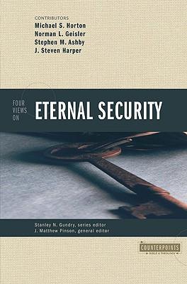 Four Views on Eternal Security by J. Matthew Pinson