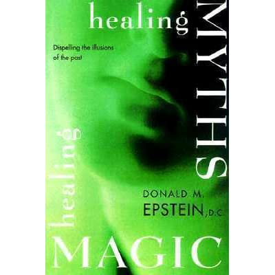 Healing Myths, Healing Magic: Breaking the Spell of Old