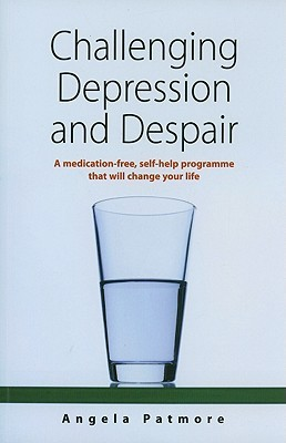 Challenging Depression and Despair: A Medication-Free Self-Help