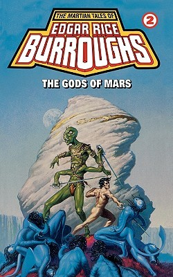 The Gods of Mars (Barsoom #2) by Edgar Rice Burroughs