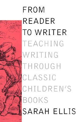 From Reader to Writer: Teaching Writing Through Classic Children's Books