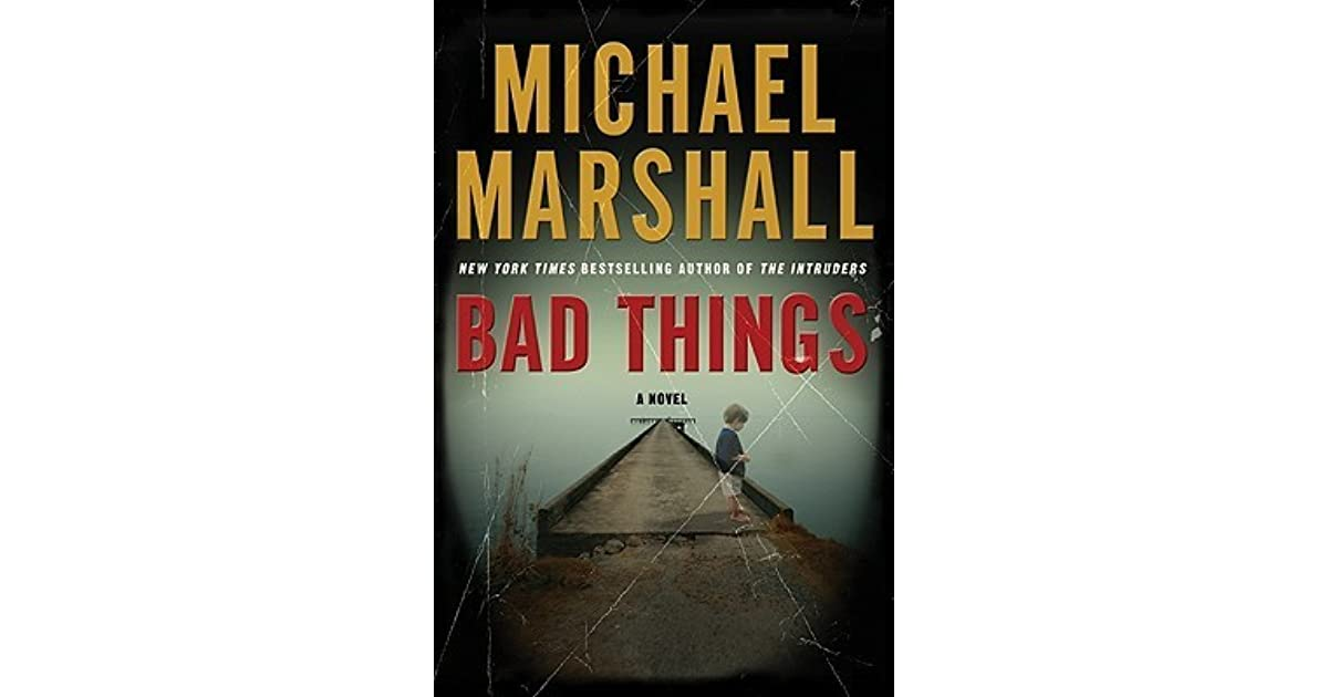 Bad Things By Michael Marshall border=