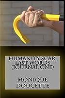 Humanity Scar: Last Words (Journal 1)