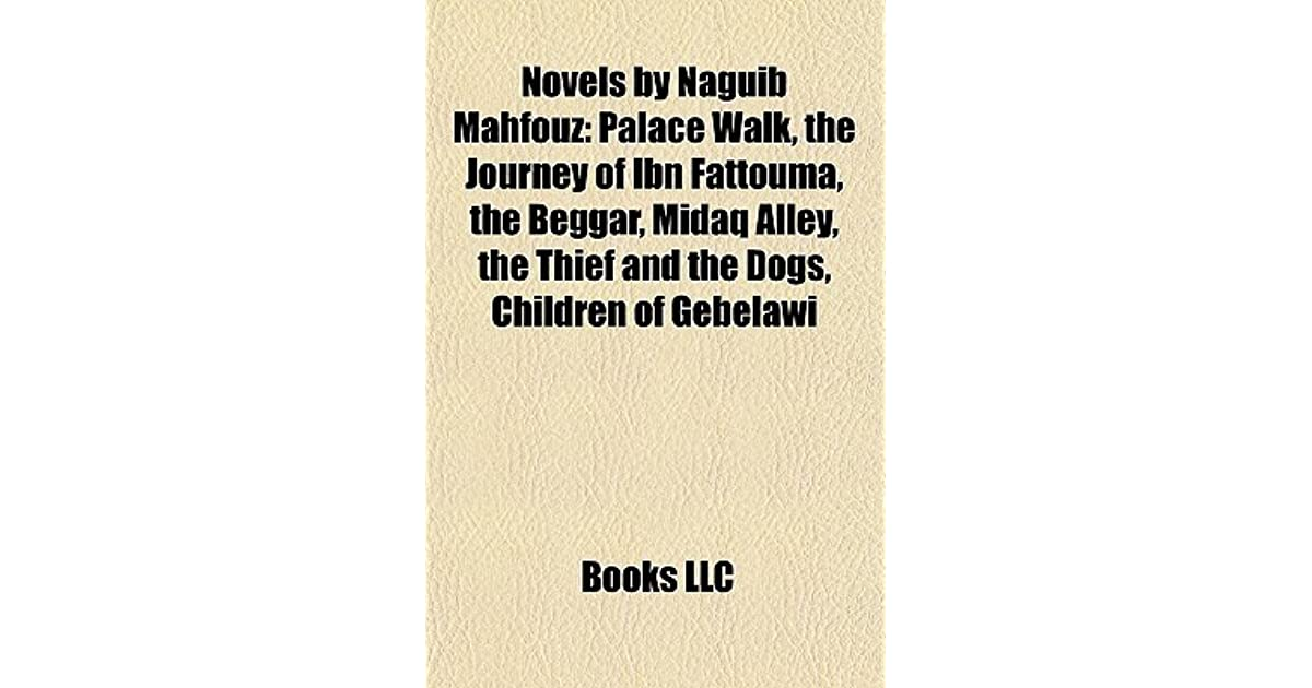 Novels by naguib mahfouz palace walk the journey of ibn fattouma novels by naguib mahfouz palace walk the journey of ibn fattouma the beggar midaq alley the thief and the dogs children of gebelawi by naguib mahfouz fandeluxe Gallery