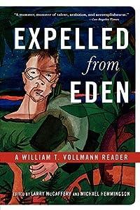Expelled from Eden: A William T. Vollmann Reader