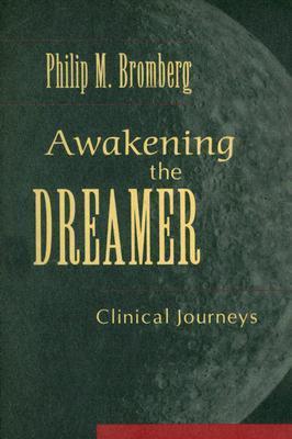 Awakening the Dreamer: Clinical Journeys