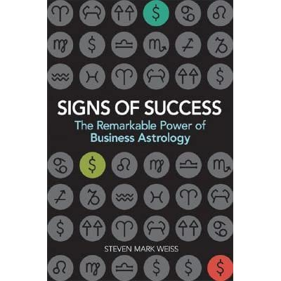 Signs of Success: The Remarkable Power of Business Astrology