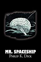 Mr. Spaceship by Philip K. Dick, Science Fiction, Adventure