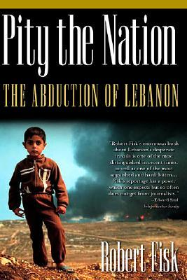 Pity the Nation: The Abduction of Lebanon