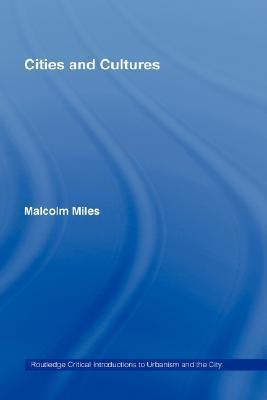 Cities and Cultures (Malcolm Miles)