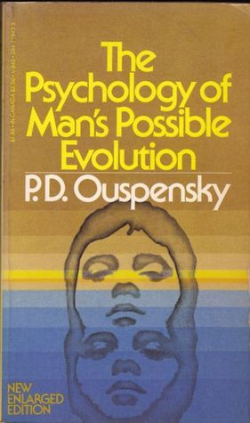 The Psychology of Man's Possible Evolution by P.D. Ouspensky