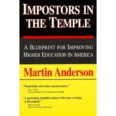 Impostors in the temple a blueprint for improving higher education impostors in the temple a blueprint for improving higher education in america by martin anderson 2 star ratings malvernweather Images