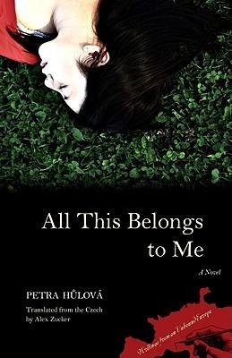 All This Belongs to Me by Petra Hůlová