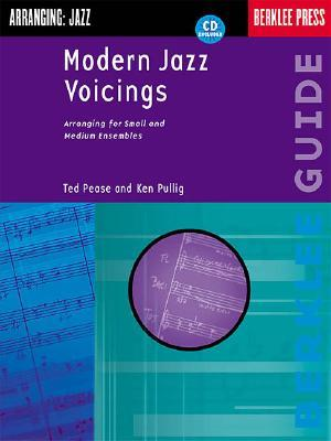 Modern Jazz Voicings: Arranging for Small and Medium Ensembles [With CD W/ Performance Examples of Different Arranging]