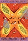 The Mastery of Love by Miguel Ruiz