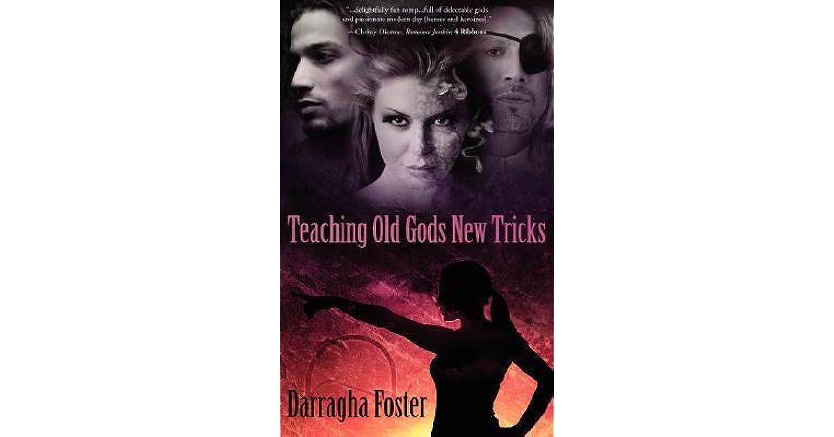 Teaching Old Gods New Tricks