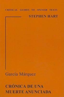 García Márquez: Crónica de una muerte anunciada (Critical Guides to Spanish Texts, #57)