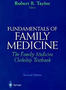 Fundamentals Of Family Medicine: The Family Medicine Clerkship Book