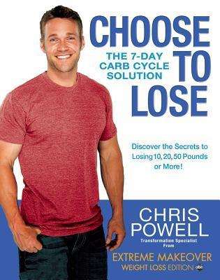 Choose-to-Lose-The-7-Day-Carb-Cycle-Solution