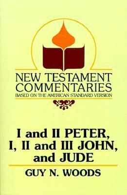 I and II Peter, I, II and III John, and Jude: A Commentary on the New Testament Epistles of Peter, John, and Jude