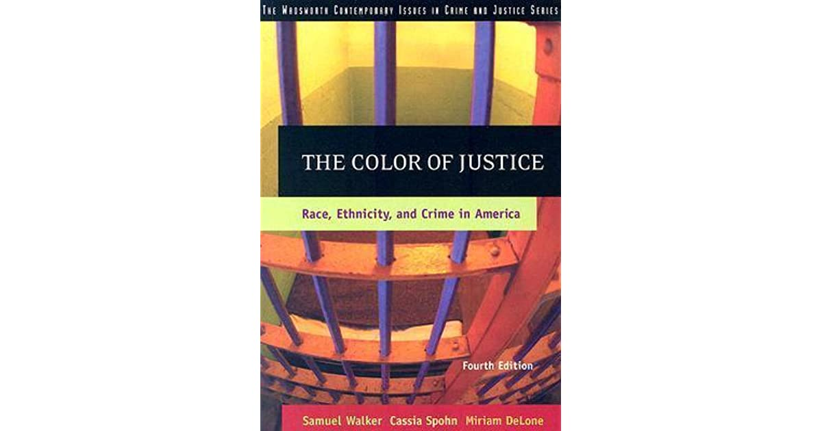 The Color Of Justice Race Ethnicity And Crime In America By