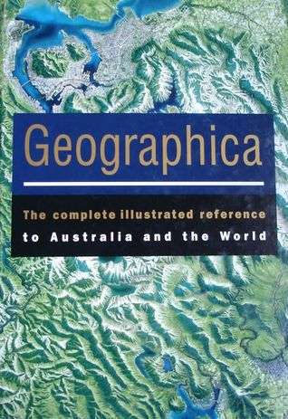 Geographica: The Complete Illustrated Reference to Australia and the World