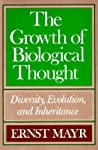The Growth of Biological Thought by Ernst W. Mayr