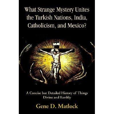 What Strange Mystery Unites the Turkish Nations, India, Catholicism