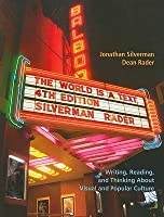 The World Is a Text: Writing, Reading, and Thinking about Visual and Popular Culture