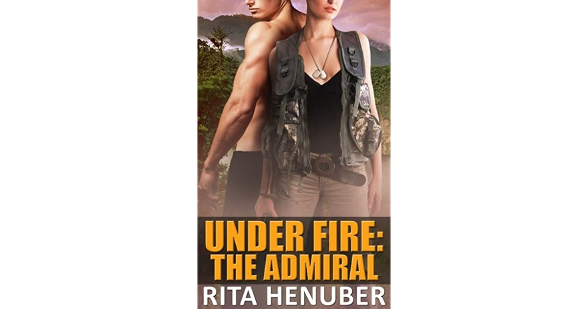 The Admiral Under Fire 2 By Rita Henuber