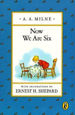 Now We Are Six (Winnie-the-Pooh, #4)