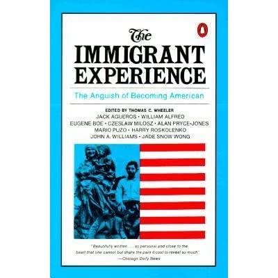the immigrant experience the anguish of becoming Anguish of becoming american summary, chapter-by-chapter analysis, book notes, essays, quotes, character descriptions, lesson plans, and more - everything you need for studying or teaching the immigrant experience everything you need to understand or teach the immigrant experience.