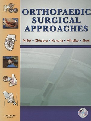 Orthopaedic Surgical Approaches [With DVD]