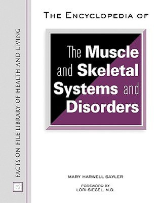 Encyclopedia of Muscle and skeletal systems and disorders